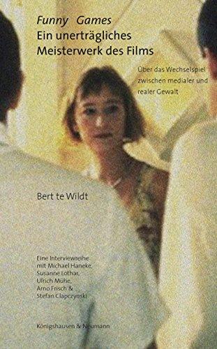 Funny Games – Bert te Wildt