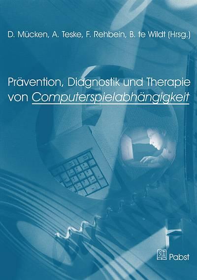 Prävention, Diagnostik und Therapie von Computerspielabhängigkeit